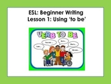 ESL: Beginner Writing - Lesson 1: To Be
