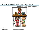 ESL Beginning Speaking Lesson: My Morning