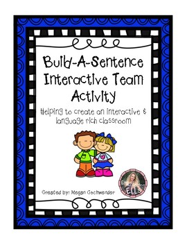 ESL: Build-A-Sentence (Interactive Team Activity)