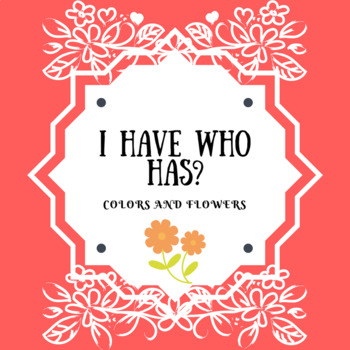"ESL Colors and flowers ""I have, who has?"" game"
