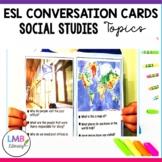 ESL Conversation Cards-Nonfiction, Social Studies Topics