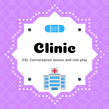 ESL Conversation - Clinic lesson with PowerPoint, worksheet and dialogue card