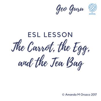 ESL Lesson: Carrot, Egg & Tea Bag