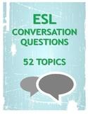 ESL Conversation questions (52 Topics)