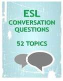 ESL Conversation questions (52 Topics)