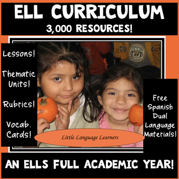 ESL CURRICULUM:  EVERYTHING FOR A FULL ACADEMIC YEAR! ELL NEWCOMERS TOO!