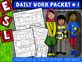 ESL Daily Work Packet # 1 (Addition and Subtraction Version)
