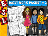 Morning Work: ESL Daily Work Packet # 2 (ELL, ESOL)