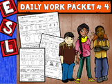 ESL Daily Work Packet # 4