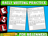 ESL Daily Writing Practice - Beginners-Newcomers