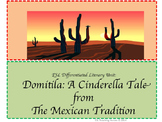 ESL Differentiated Literary Unit: Domitila: The Mexican Cinderella Tale