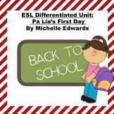 ESL Differentiated Unit for Pa Lia's First Day by Michelle