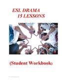 ESL Drama Lessons 1-15 Student Workbook
