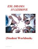 ESL Drama Lessons 1-15 Student Workbook