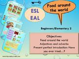 ESL EAL food: adjectives, adverbs, present perfect