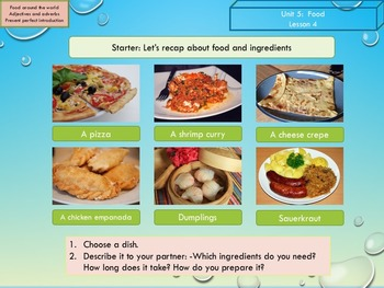 ESL EAL food: adjectives, adverbs, present perfect