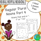 ESL EFL ESOL Regular Plural Nouns Part 4 One-Hour Lesson Plan