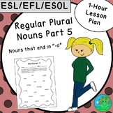 ESL EFL ESOL Regular Plural Nouns Part 5 One-Hour Lesson Plan