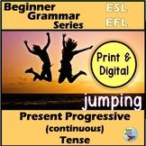 ESL EFL Grammar: Present Progressive Present Continuous Verb Tense