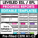 Editable ESL & EFL Progress Reports CEFR Alignment A1-C2