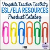 ESL/ELA Resources Product Catalog {Versatile Teacher Toolkit}