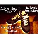 ESL / ELL Academic Vocabulary Lesson for Unit 3 Code X; Zebra