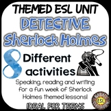 Sherlock Holmes ESL Unit Reading Passages, Speaking and Writing Activities