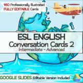 ESL ENGLISH Conversation Cards 2 (Fully Editable|Google Slides)