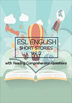 ESL ENGLISH SHORT STORIES + Questions VOL 2: Levels: Intermediate
