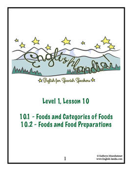 ESL, ESOL, EFL for Spanish Speakers Lesson 10 (Categories of Food; Food Prep.)