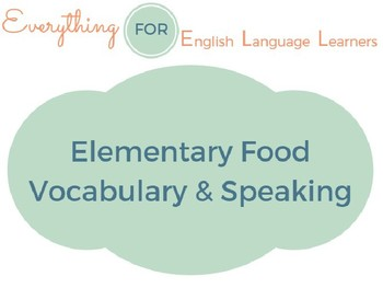 ESL Elementary: Food Vocabulary and Speaking Questions