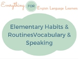 ESL Elementary: Habits & Routines Vocabulary and Speaking