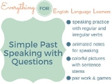 ESL Beginner/ Elementary: Simple Past Questions & Speaking