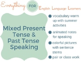 ESL Beginner/ Elementary: Simple Present & Simple Past