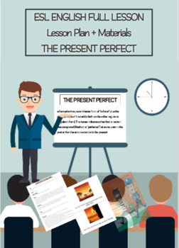 ESL English Full Lesson: The Present Perfect LEVEL: Intermediate