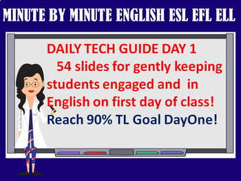 ENGLISH ESL EFL ESOL ELL FIRST DAY OF CLASS WITH 90% TARGET LANGUAGE