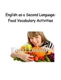 ESL- Food Vocabulary Activities