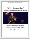 "ESL Grammar, Listening, Speaking, & Writing with TED talk: ""Why I Chose the Gun"""