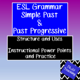 ESL Grammar Simple Past and Past Progressive PowerPoints and Worksheets