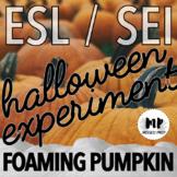 ESL HALLOWEEN SCIENCE EXPERIMENT - FOAMING PUMPKIN