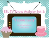 ESL - I Love Lucy TV Show Correlated Activity Set 1