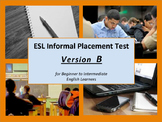 ESL Informal Assessment for Beginner to Intermediate Levels - Version B