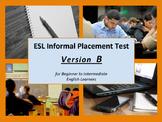 ESL Informal Assessment for Beginner to Intermediate Levels - Version B