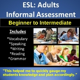 ESL Informal Assessment for Beginners to Intermediate
