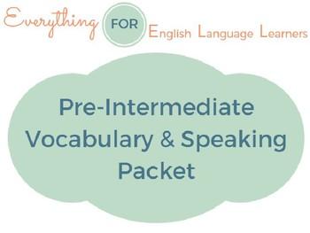 ESL Intermediate: Vocabulary and Speaking Activities Packet