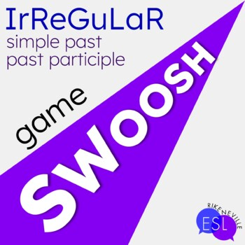 ESL Irregular Simple Past / Irregular Past Participle Review Game