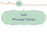 ESL Adjectives and Phrasal Verbs: Jobs