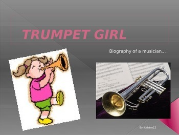 Trumpet Girl - Biography of a Musician