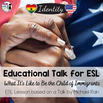 ESL Lesson for TED Talk - What It's Like to Be the Child of Immigrants