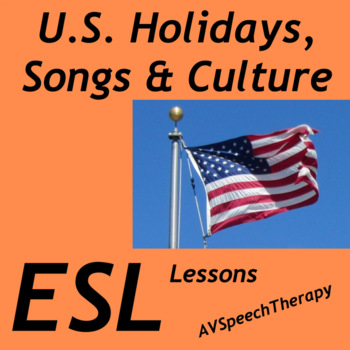 ESL Lessons U.S. Holidays, Songs & Culture